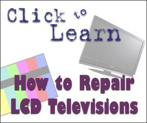 The Best Repair Guide to Any LCD Flat Screen TV Brand!
